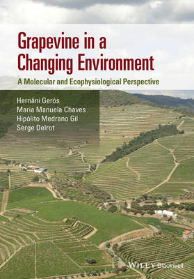 Grapevine in a Changing Environment: A Molecular and Ecophysiological Perspective (Hardback)