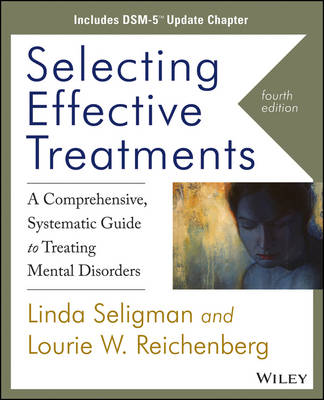 Selecting Effective Treatments: A Comprehensive Systematic Guide to Treating Mental Disorders, Includes DSM-5 Update Chapter (Paperback)