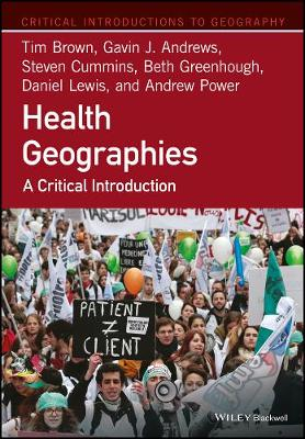 Health Geographies: A Critical Introduction (Hardback)