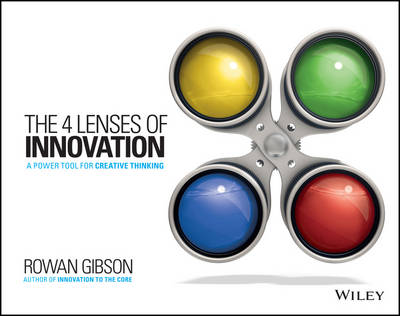 The Four Lenses of Innovation: A Power Tool for Creative Thinking (Paperback)