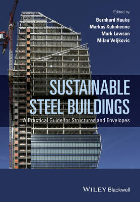 Sustainable Steel Buildings: A Practical Guide for Structures and Envelopes (Hardback)