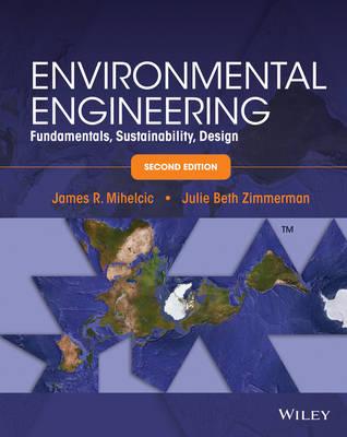 Environmental Engineering: Fundamentals, Sustainability, Design (Hardback)