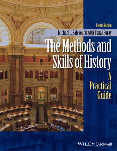 The Methods and Skills of History: A Practical Guide (Paperback)
