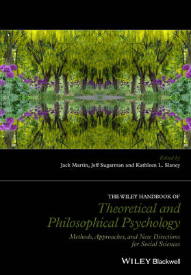 The Wiley Handbook of Theoretical and Philosophical Psychology: Methods, Approaches, and New Directions for Social Sciences (Hardback)