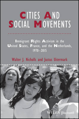 Cities and Social Movements: Immigrant Rights Activism in the US, France, and the Netherlands, 1970-2015 - Studies in Urban and Social Change (Paperback)