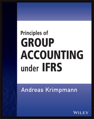 Principles of Group Accounting under IFRS - Wiley Regulatory Reporting (Paperback)