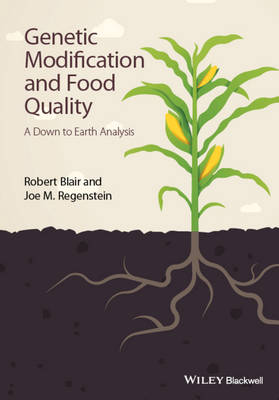 Genetic Modification and Food Quality - a Down to Earth Analysis (Hardback)