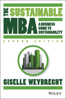 The Sustainable MBA: A Business Guide to Sustainability (Hardback)