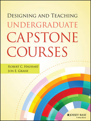 Designing and Teaching Undergraduate Capstone Courses (Paperback)
