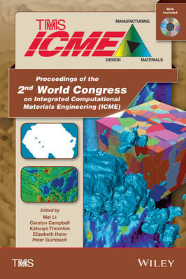 Proceedings of the 2nd World Congress on Integrated Computational Materials Engineering (ICME) (Hardback)