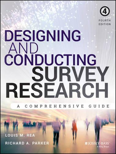 Designing and Conducting Survey Research: A Comprehensive Guide (Paperback)