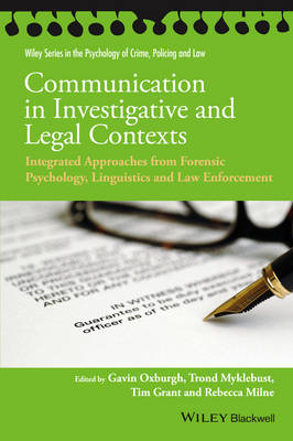 Communication in Investigative and Legal Contexts: Integrated Approaches from Forensic Psychology, Linguistics and Law Enforcement - Wiley Series in Psychology of Crime, Policing and Law (Hardback)