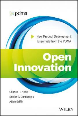 Open Innovation: New Product Development Essentials from the PDMA (Hardback)