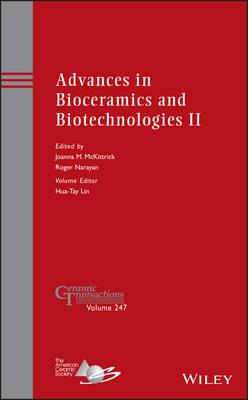 Advances in Bioceramics and Biotechnologies II: Volume 247 - Ceramic Transactions Series 247 (Hardback)