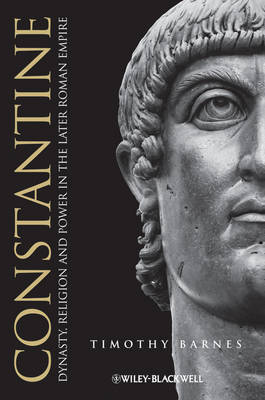 Constantine: Dynasty, Religion and Power in the Later Roman Empire - Blackwell Ancient Lives (Paperback)