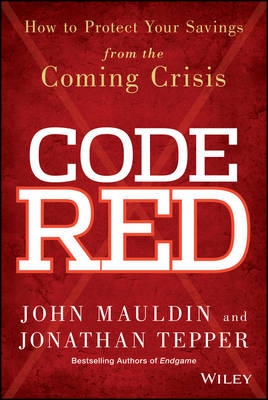 Code Red: How to Protect Your Savings from the Coming Crisis (Hardback)