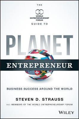 Planet Entrepreneur: The World Entrepreneurship Forum's Guide to Business Success Around the World (Hardback)