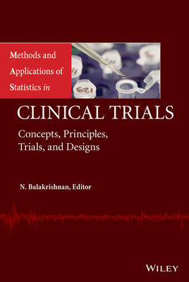 Methods and Applications of Statistics in Clinical Trials: Concepts, Principles, Trials, and Designs - Methods and Applications of Statistics 1 & 2 (Hardback)