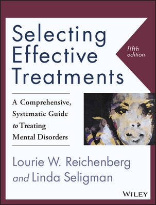 Selecting Effective Treatments: A Comprehensive, Systematic Guide to Treating Mental Disorders (Paperback)