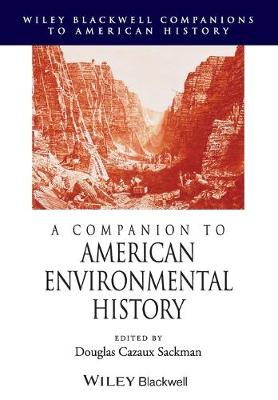 A Companion to American Environmental History - Wiley Blackwell Companions to American History (Paperback)