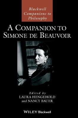 A Companion to Simone de Beauvoir - Blackwell Companions to Philosophy (Hardback)