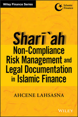 Shariah Non-compliance Risk Management and Legal Documentation in Islamic Finance - Wiley Finance (Hardback)