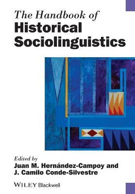 The Handbook of Historical Sociolinguistics - Blackwell Handbooks in Linguistics (Paperback)