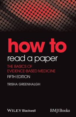 How to Read a Paper: The Basics of Evidence-Based Medicine - How To (Paperback)