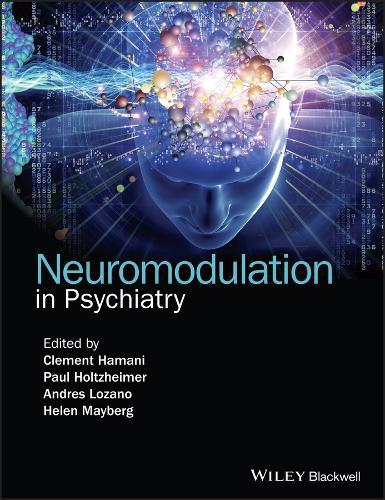 Neuromodulation in Psychiatry (Hardback)