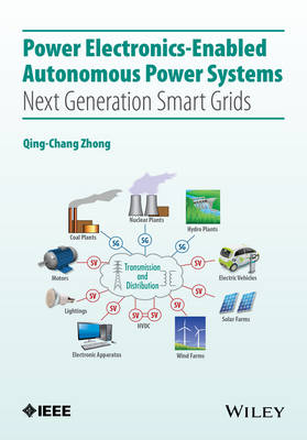 Power Electronics-Enabled Autonomous Power Systems: Next Generation Smart Grids - Wiley - IEEE (Hardback)