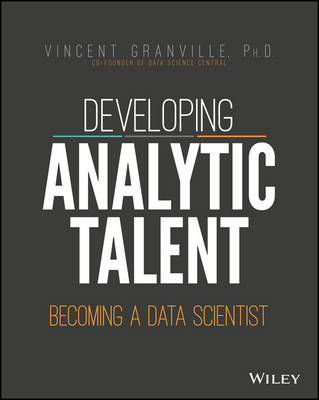 Developing Analytic Talent: Becoming a Data Scientist (Paperback)