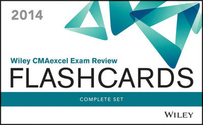 Wiley CMAexcel Exam Review 2014 Flashcards: CMA Exam Review Complete Set - Wiley CMA Learning System