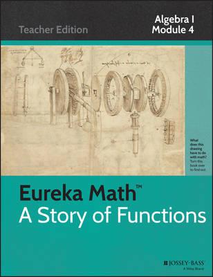Eureka Math, a Story of Functions: Algebra I, Module 4: Polynomial and Quadratic Expressions, Equations and Functions - Common Core Eureka Math (Paperback)