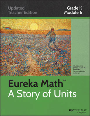 Common Core Mathematics, a Story of Units: Grade K, Module 6: Analyzing, Comparing, and Composing Shapes - Eureka Math (Paperback)