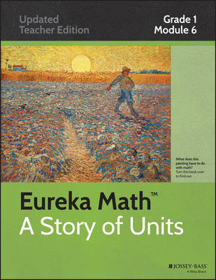 Common Core Mathematics, a Story of Units: Grade 1, Module 6: Place Value, Comparison, Addition and Subtraction to 100 - Eureka Math (Paperback)