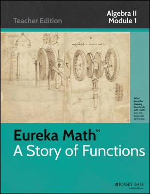 A Eureka Math, a Story of Functions: Algebra II, Module 1: Polynomial, Rational, and Radical Relationships - Eureka Math (Paperback)
