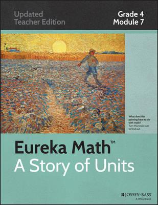Eureka Math, a Story of Units: Grade 4, Module 7: Exploring Multiplication - Eureka Math (Paperback)