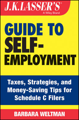 J.K. Lasser's Guide to Self-Employment: Taxes, Tips, and Money-Saving Strategies for Schedule C Filers - J.K. Lasser (Paperback)