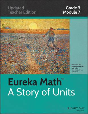 Eureka Math, a Story of Units: Grade 3, module 7: Geometry and Measurement Word Problems - Eureka Math (Paperback)