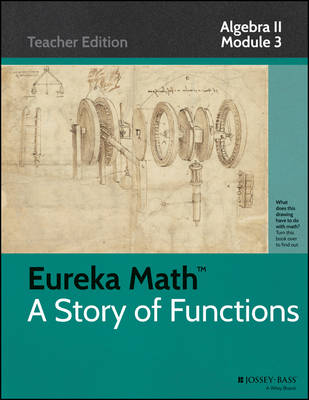 A Eureka Math, a Story of Functions: Algebra II Module 3 - Eureka Math (Paperback)