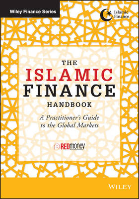 The Islamic Finance Handbook: A Practitioner's Guide to the Global Markets (Hardback)