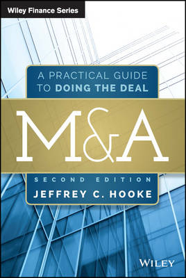 M&A: A Practical Guide to Doing the Deal - Wiley Finance (Hardback)