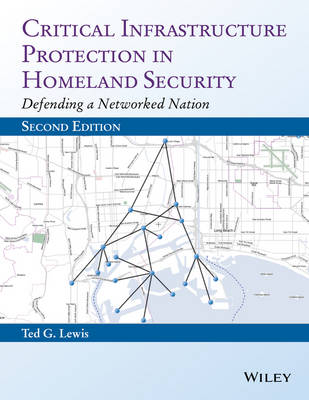 Critical Infrastructure Protection in Homeland Security: Defending a Networked Nation (Hardback)