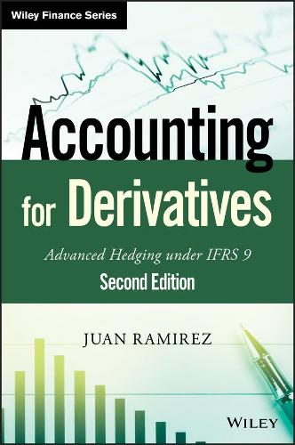 Accounting for Derivatives: Advanced Hedging under IFRS 9 - The Wiley Finance Series (Hardback)