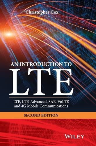 An Introduction to LTE: LTE, LTE-Advanced, SAE, VoLTE and 4G Mobile Communications (Hardback)
