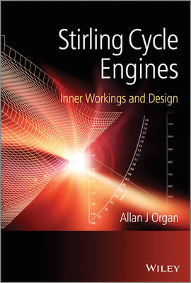 Stirling Cycle Engines: Inner Workings and Design (Hardback)