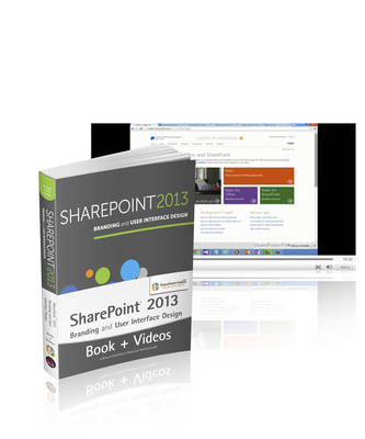 SharePoint 2013 Branding and UI Book and Sharepoint-videos.Com Bundle (Paperback)