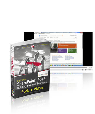 Beginning SharePoint 2013 Building Business Solutions and SharePoint-videos.com Bundle (Paperback)
