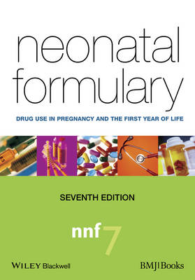 Neonatal Formulary: Drug Use in Pregnancy and the First Year of Life (Paperback)