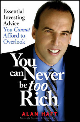 You Can Never be Too Rich: Essential Investing Advice You Cannot Afford to Overlook (Paperback)